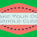 Make Your Own Household Cleaners Featured Image