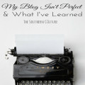 My Blog Isn't Perfect And What I've Learned