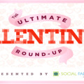 Ultimate Valentine's Day Roundup