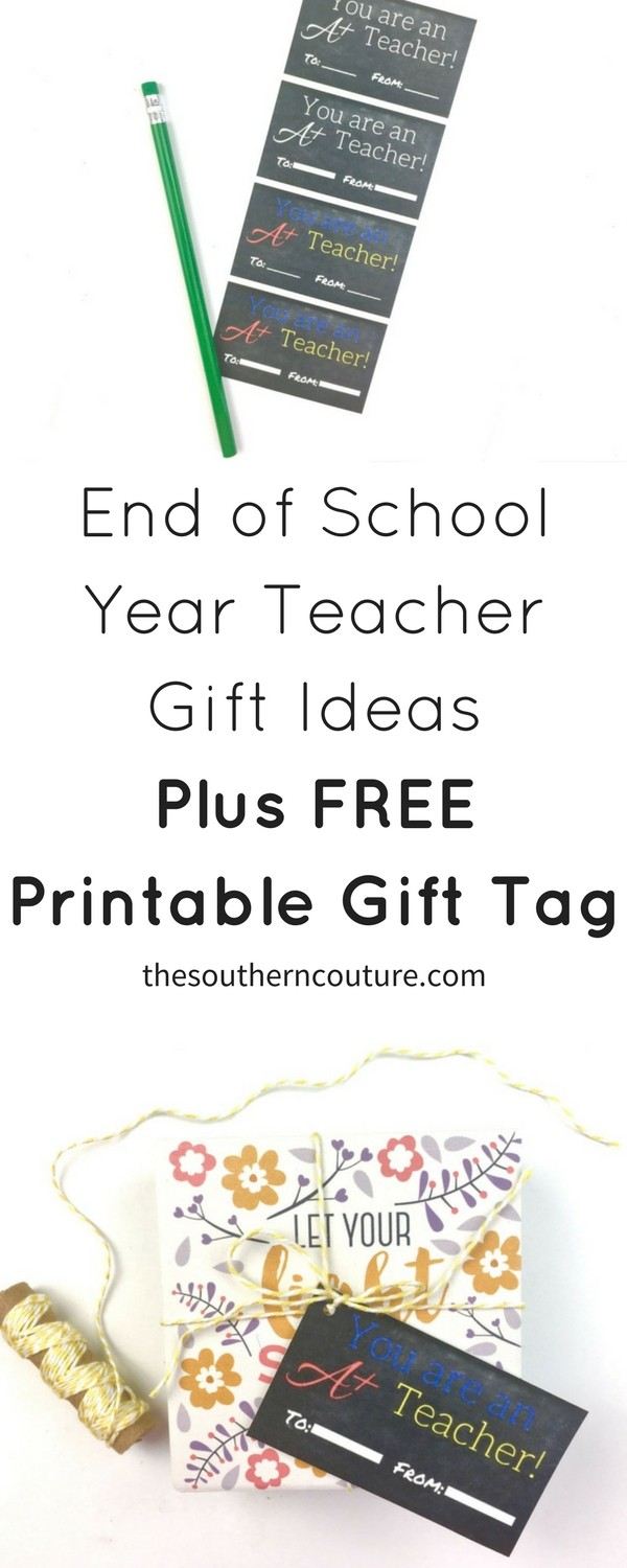 End of school year teacher gift ideas plus free printable gift tag check out these end of school year teacher gift ideas plus free printable gift tag just negle Images