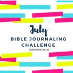 July Bible Journaling Challenge Plus Free Printable
