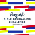 August Bible Journaling Challenge Plus Free Printable