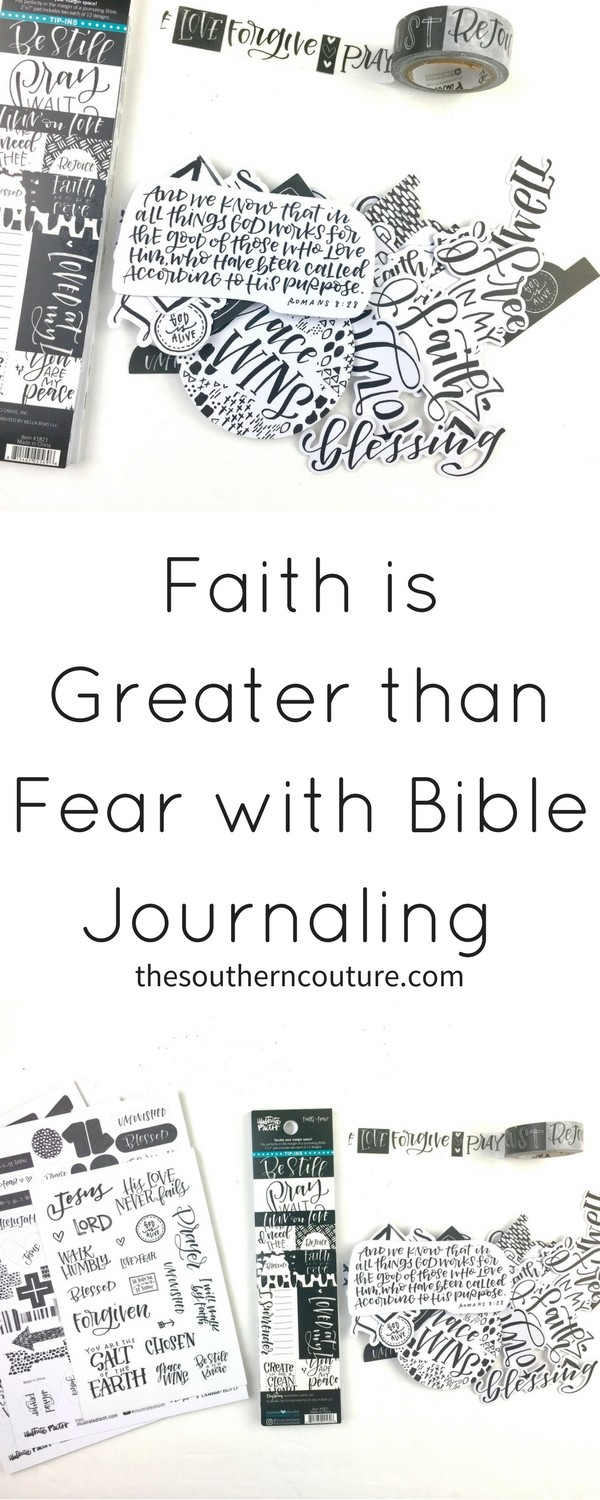 We all have things we struggle with in daily life. We must learn that faith is greater than fear with Bible journaling as our guide to help us remember.