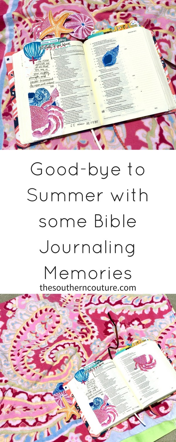 Now that school is officially back in for probably everyone, it is time to say good-bye to summer with some Bible journaling memories.