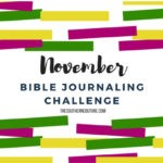 November Bible Journaling Challenge Plus FREE Printable