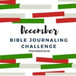 December Bible Journaling Challenge Plus FREE Printable